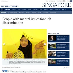 People with mental issues face job discrimination, Singapore News