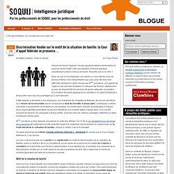 Discrimination fondée sur le motif de la situation de famille: la Cour d'appel fédérale se prononce… - Blogue SOQUIJ