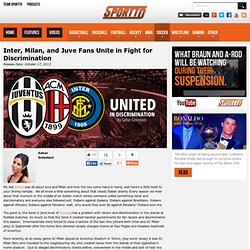 Inter, Milan, and Juve Fans Unite in Fight for Discrimination