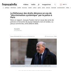 """Le Défenseur des droits dénonce un cas de """"discrimination systémique"""" par la police à Paris"""