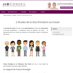 11d2016 - 2 études de la discrimination au travail - JLO Conseil / JLO Conseil