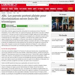 Albi. Les parents portent plainte pour discrimination envers leurs fils trisomiques - 04/02/2014 - ladepeche.fr