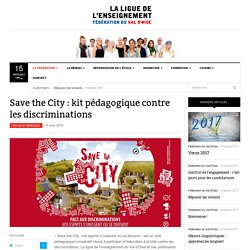 Save the City : kit pédagogique contre les discriminations - Ligue de l'enseignement du Val d'oise