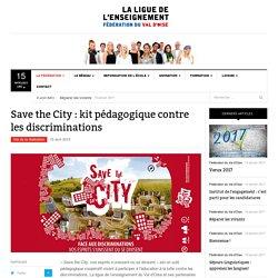 Save the City: kit pédagogique contre les discriminations - Ligue de l'enseignement du Val d'oise