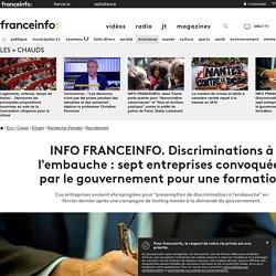 INFO FRANCEINFO. Discriminations à l'embauche : sept entreprises convoquées par le gouvernement pour une formation