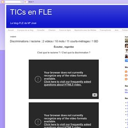 TICs en FLE: Discriminations /racisme : 10 mots / 11 courts-métrages