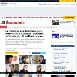 La réduction des discriminations permettrait d'accroître la richesse nationale de 150milliards d'euros