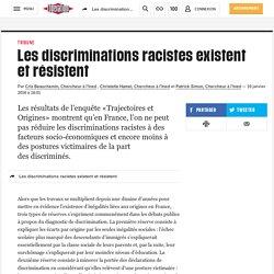 Les discriminations racistes existent etrésistent
