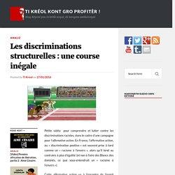 Les discriminations structurelles : une course inégale – Ti Kréol Kont Gro Profitèr !