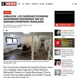 Embauche : les candidats d'origine maghrébine discriminés par les grandes entreprises françaises