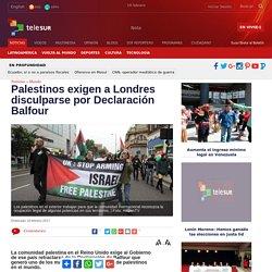 Palestinos exigen a Londres disculparse por Declaración Balfour