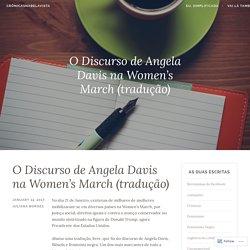 O Discurso de Angela Davis na Women's March (tradução) – crônicasnabelavista