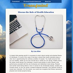 Discuss the Role of Health Education - by Lisa Allen