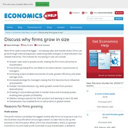 Discuss why firms grow in size