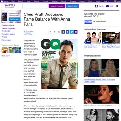 Chris Pratt Discusses Fame Balance With Anna Faris