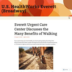 Everett Urgent Care Center Discusses the Many Benefits of Walking