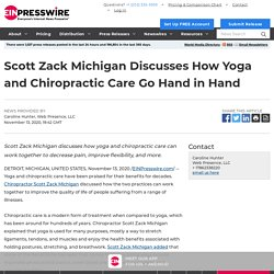 Scott Zack Michigan Discusses How Yoga and Chiropractic Care Go Hand in Hand