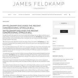 Jim Feldkamp Discusses the Recent Congressional Stimulus Bill - James Feldkamp