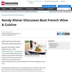 Randy Risner Discusses Best French Wine & Cuisine - EIN Presswire