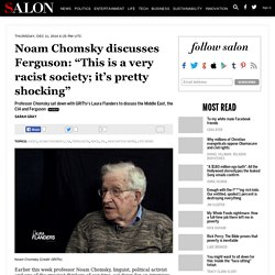 "Noam Chomsky discusses Ferguson: ""This is a very racist society; it's pretty shocking"""