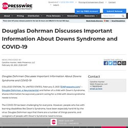 Douglas Dohrman Discusses Important Information About Downs Syndrome and COVID-19