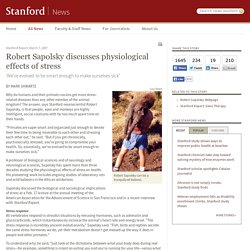 Robert Sapolsky discusses physiological effects of stress
