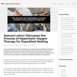 Samuel Lehrer Discusses the Process of Hyperbaric Oxygen Therapy