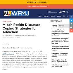 Micah Raskin Discusses Coping Strategies for Addiction
