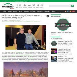 SOE Live 2014: Discussing EQN and Landmark music with Jeremy Soule