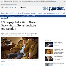 US stops jailed activist Barrett Brown from discussing leaks prosecution