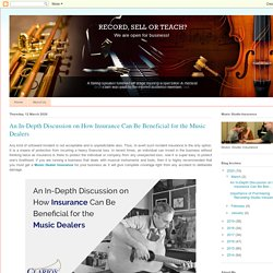 An In-Depth Discussion on How Insurance Can Be Beneficial for the Music Dealers
