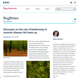 BLOG BUGBITTEN 30/10/13 Discussion on the role of biodiversity in zoonotic disease risk heats up