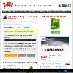 Discussion about life changes – Zapp! English Listening – Audio/Mp3 podcast