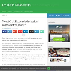 Tweet Chat. Espace de discussion collaboratif via Twitter