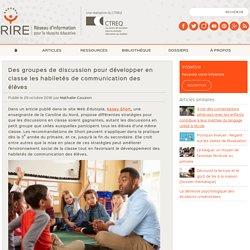 Des groupes de discussion pour développer en classe les habiletés de communication des élèves