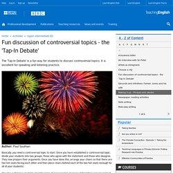 Fun discussion of controversial topics - the 'Tap-In Debate'