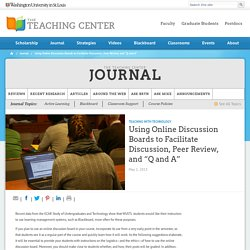 "Using Online Discussion Boards to Facilitate Discussion, Peer Review, and ""Q and A"""