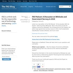 Podcast: A Discussion on Wikileaks and Government Secrecy in 2010 « FAS Development Blog