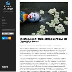The Discussion Forum is Dead; Long Live the Discussion Forum