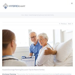 Best Hospital Discharge Planning Discussion Tips for Patient Families