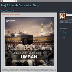 Hajj & Umrah Discussion Blog: Memorable Journey Of Umrah