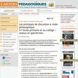 Les pratiques de discussion à visée philosophique À l'école primaire et au (...)