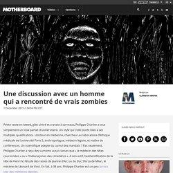 Une discussion avec un homme qui a rencontré de vrais zombies
