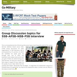 Group Discussion topics for SSB-AFSB-NSB-FSB Selection Interview