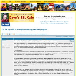 View topic - ESL for 3 yr olds in an english speaking preschool program