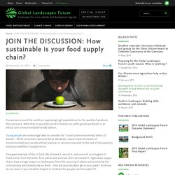 JOIN THE DISCUSSION: How sustainable is your food supply chain?