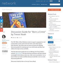 """Discussion Guide for """"Born a Crime"""" by Trevor Noah"""