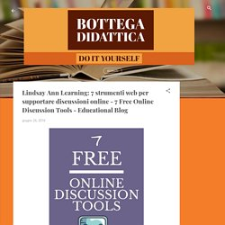 7 strumenti web per supportare discussioni online - 7 Free Online Discussion Tools - Educational Blog