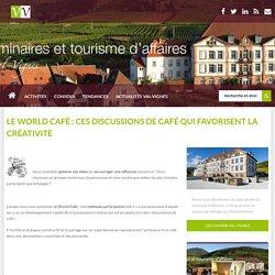 Le World Café : ces discussions de café qui favorisent la créativité - Séminaire Alsace