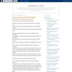 Yasmin List: [Yasmin_discussions] STEM to STEAM: knowledge, inconsistencies and risks